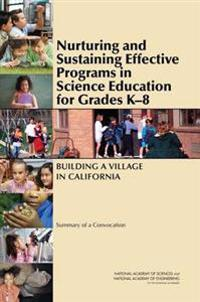 Nurturing and Sustaining Effective Programs in Science Education for Grades K-8