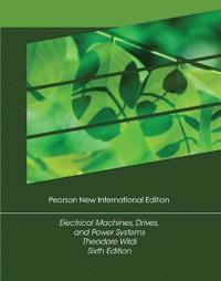 Electrical machines, drives and power systems: pearson new international ed