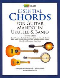 Essential Chords for Guitar, Mandolin, Ukulele and Banjo: Second Edition, Chord Fingering Charts, Keys, Barre Chords, Arpeggio Scales, Moveable Soloin