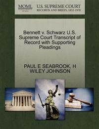 Bennett V. Schwarz U.S. Supreme Court Transcript of Record with Supporting Pleadings