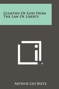 Glimpses of God from the Law of Liberty