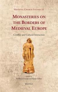 Monasteries on the Borders of Medieval Europe