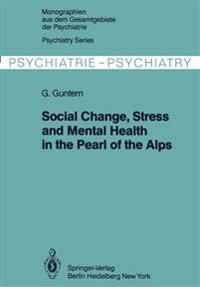 Social Change, Stress and Mental Health in the Pearl of the Alps