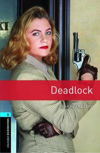 Oxford Bookworms Library: Level 5:: Deadlock