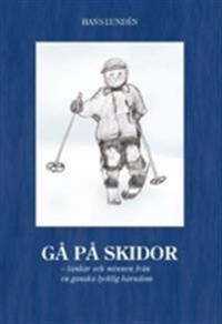 Gå på skidor : tankar och minnen från en ganska lycklig barndom