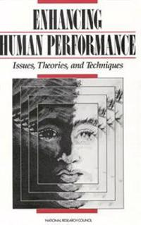 Enhancing Human Performance: Issues, Theories, and Techniques