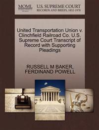 United Transportation Union V. Clinchfield Railroad Co. U.S. Supreme Court Transcript of Record with Supporting Pleadings