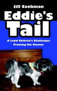 Eddie's Tail: A Loyal Shihtzu's Challenges Training His Human