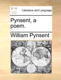 Pynsent, a Poem.