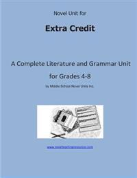 Novel Unit for Extra Credit: A Complete Literature and Grammar Unit for Grades 4-8
