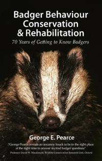 Badger Behaviour, Conservation & Rehabilitation
