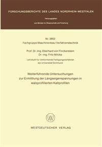 Weiterführende Untersuchungen Zur Ermittlung Der Längseigenspannungen in Walzprofilierten Kaltprofilen