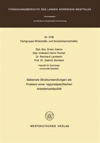 Sektorale Strukturwandlungen Als Problem Einer Regionsspezifischen Arbeitsmarktpolitik