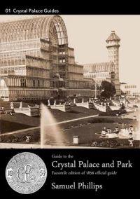 Guide to the Crystal Palace and Park