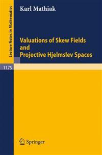 Valuations of Skew Fields and Projective Hjelmslev Spaces