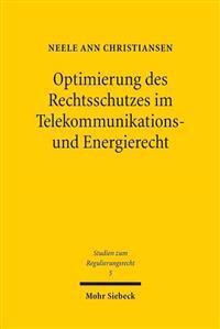 Optimierung Des Rechtsschutzes Im Telekommunikations- Und Energierecht: Vereinheitlichung Oder Systemimmanente Reform