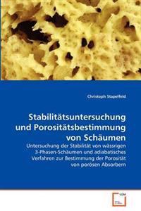 Stabilitatsuntersuchung Und Porositatsbestimmung Von Schaumen