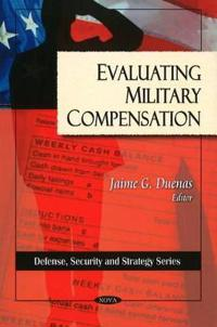 Evaluting Military Compensation