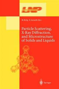 Particle Scattering, X-Ray Diffraction, and Microstructure of Solids and Liquids
