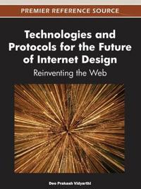 Technologies and Protocols for the Future of Internet Design