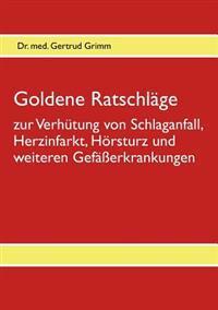 Goldene Ratschlage Zur Verhutung Von Schlaganfall, Herzinfarkt, Horsturz Und Weiteren Gefasserkrankungen