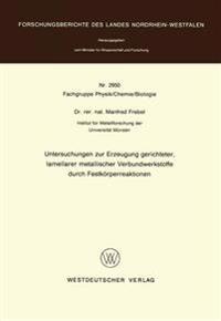 Untersuchungen Zur Erzeugung Gerichteter Lamellarer Metallischer Verbundwerkstoffe Durch Festkörperreaktionen
