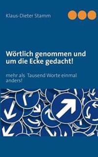 Wortlich Genommen Und Um Die Ecke Gedacht!