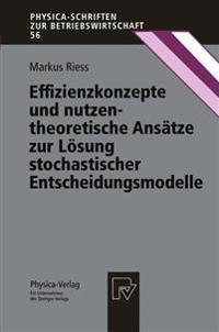 Effizienzkonzepte und Nutzentheoretische Ansatze zur Losung Stochastischer Entscheidungsmodelle