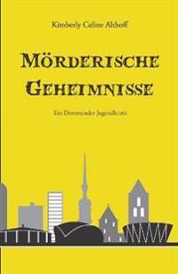 Mörderische Geheimnisse - Ein Dortmunder Jugendkrimi