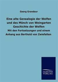 Eine Alte Genealogie Der Welfen Und Des M Nch Von Weingarten Geschichte Der Welfen