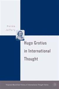 Hugo Grotius in International Thought