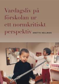 Vardagsliv på förskolan ur ett normkritiskt perspektiv