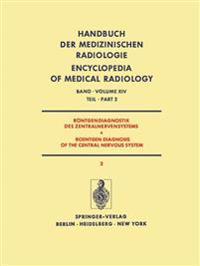 Rontgendiagnostik des Zentralnervensystems / Roentgen Diagnosis of the Central Nervous System