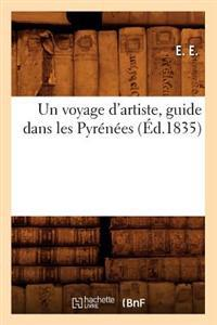 Un Voyage d'Artiste, Guide Dans Les Pyr�n�es (�d.1835)