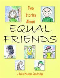 Two Stories About Equal Friends