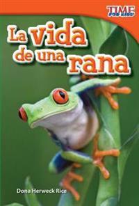La Vida de Una Rana (a Frog's Life) (Spanish Version) (Upper Emergent)