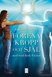 Förena kropp och själ med Soul Body Fusion®