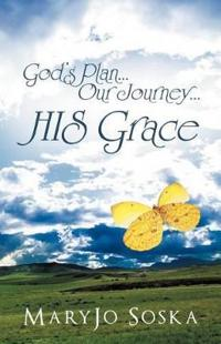 God's Plan Our Journey His Grace
