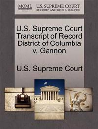 U.S. Supreme Court Transcript of Record District of Columbia V. Gannon