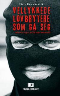 Vellykkede lovbrytere som ga seg - Eirik Hammersvik | Inprintwriters.org