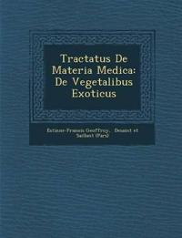 Tractatus De Materia Medica: De Vegetalibus Exoticus