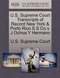 U.S. Supreme Court Transcripts of Record New York & Porto Rico S S Co V. J Ochoa y Hermano