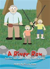 A River Row: Andrew and Luke Fishing With Grandpa