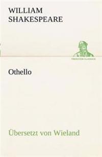 Othello ( Bersetzt Von Wieland)