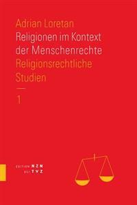 Religionen Im Kontext Der Menschenrechte: Religionsrechtliche Studien. Teil 1