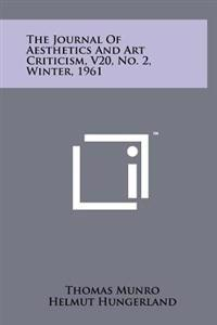 The Journal of Aesthetics and Art Criticism, V20, No. 2, Winter, 1961
