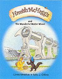Hamish mchaggis - the wonderful water wheel