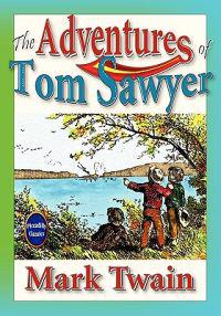 The Adventures of Tom Sawyer (Unabridged and Illustrated)