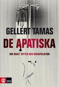 De apatiska : om makt, myter och manipulation