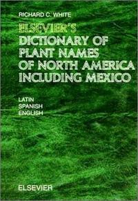 Elsevier's Dictionary of Plant Names of North America Including Mexico